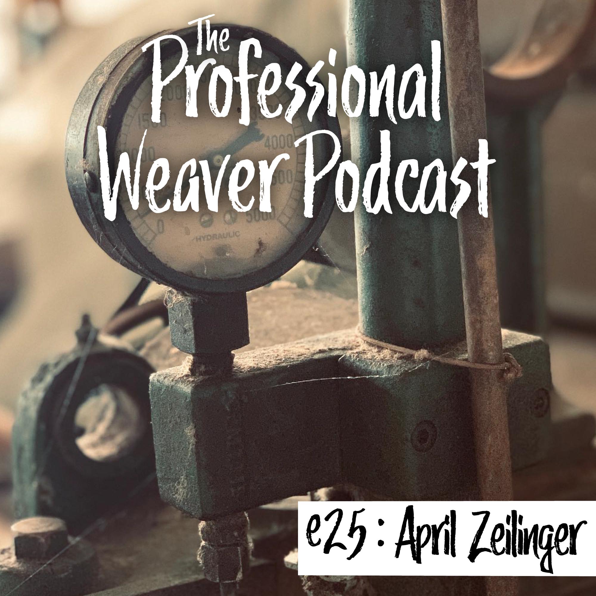 Pro Weaver Pod : 25 : April Zeilinger