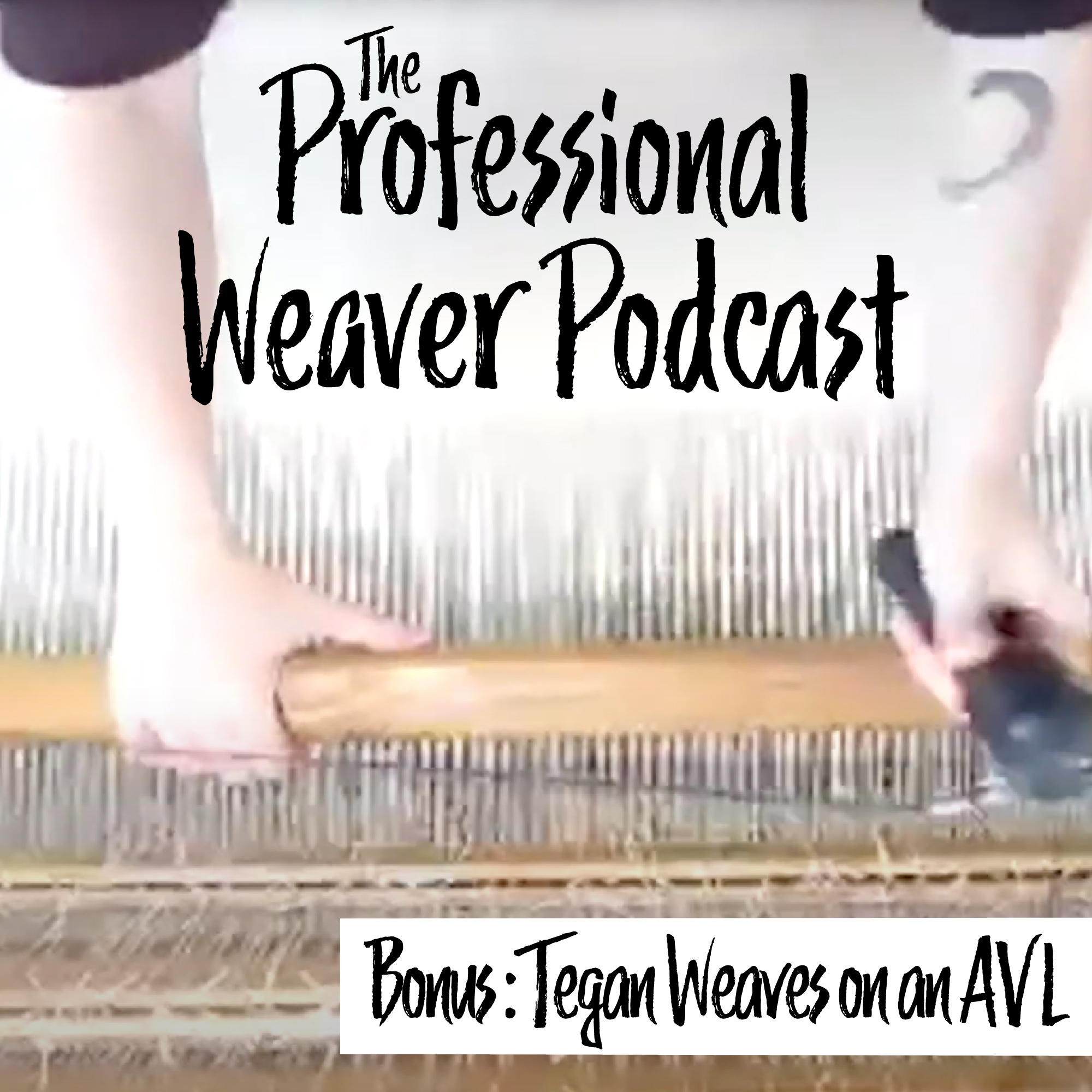 Bonus : Weaving on an AVL with Tegan Frisino (Video)