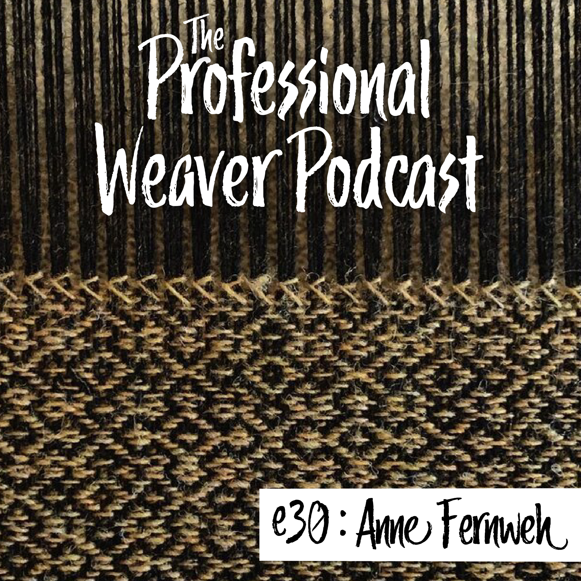 S1E30 : Anne Fernweh on fiber magic, starting her business, and the pros and cons of weaving on older looms.