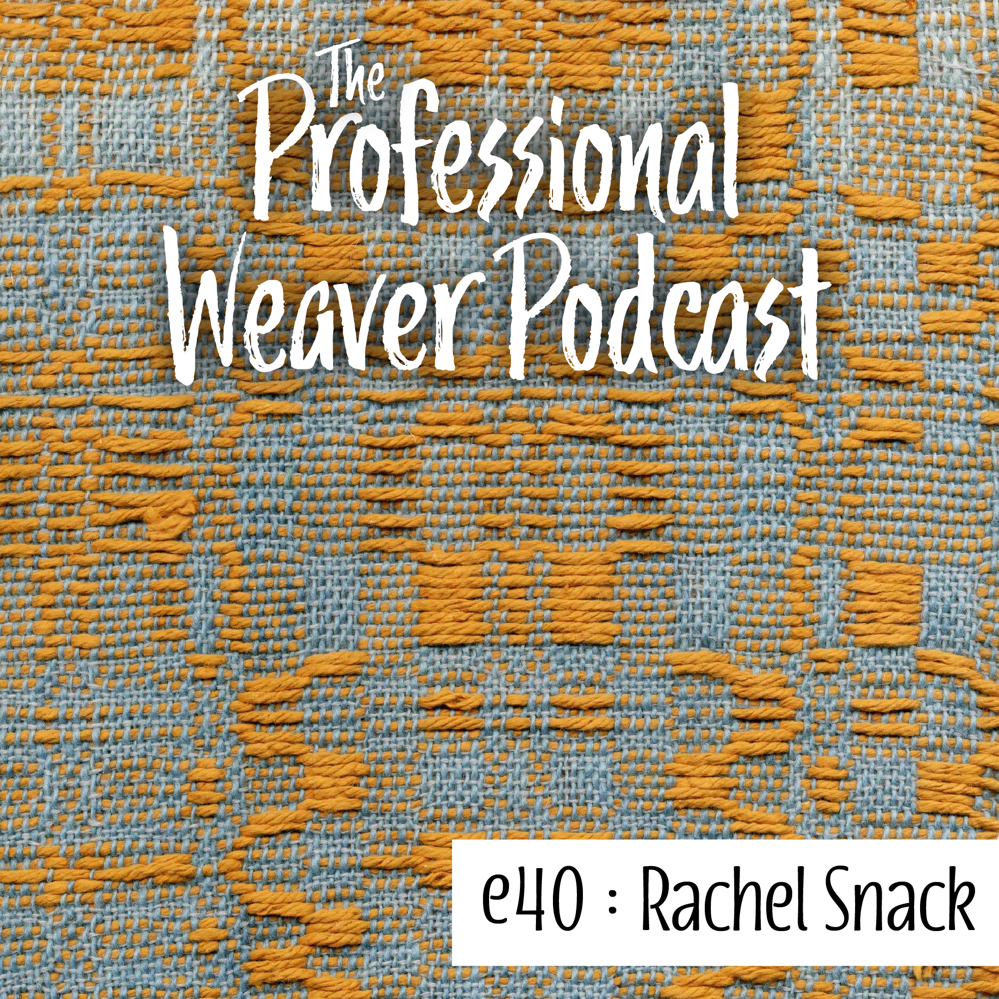S2E10 : Rachel Snack on finding weaving, starting Weaver House, her new podcast, and more!