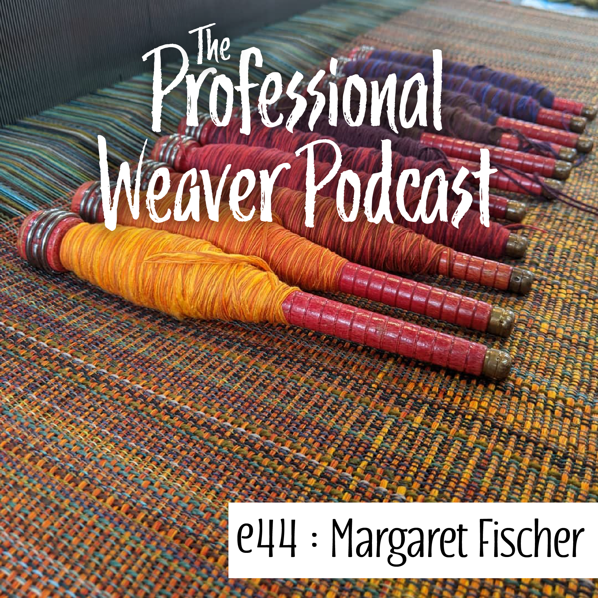S2E14 : Margaret Fischer on how her business evolved, production weaving, and about making a career to support what you want out of life.