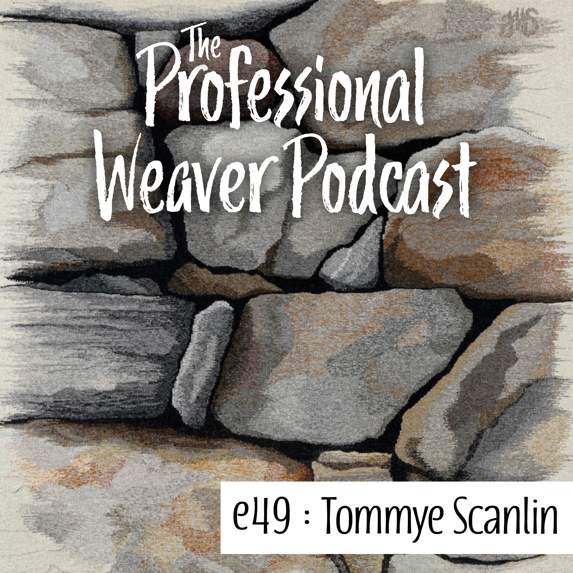 S2E19 : Tommye Scanlin on how she came to be a weaving teacher, what inspires her tapestries, and the process of writing her books.